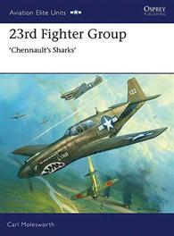 23rd Fighter Group: Chennault's Sharks