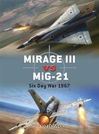 Mirage III vs MiG-21: Six Day War 1967