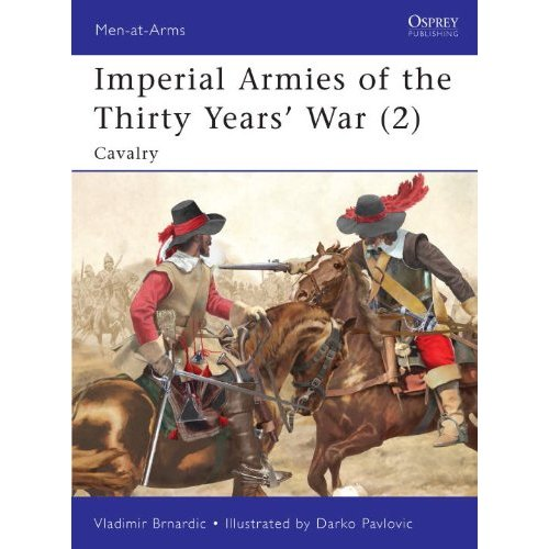 Imperial Armies of the Thirty Years' War (2): Cavalry