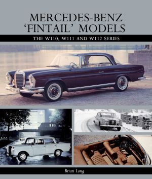 Mercedes-Benz 'Fintail' Models : The W110, W111 and W112 Series