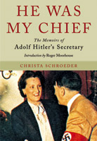 He Was My Chief: The Memoirs of Adolf Hitlers Secretary