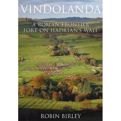 Vindolanda: A Roman Frontier Fort on Hadrian's Wall