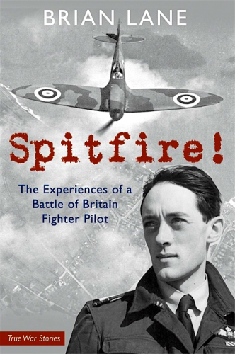 Spitfire! The Experiences of a Battle of Britain Fighter Pilot