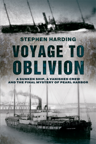 Voyage to Oblivion: The Final Mystery of Pearl Harbour