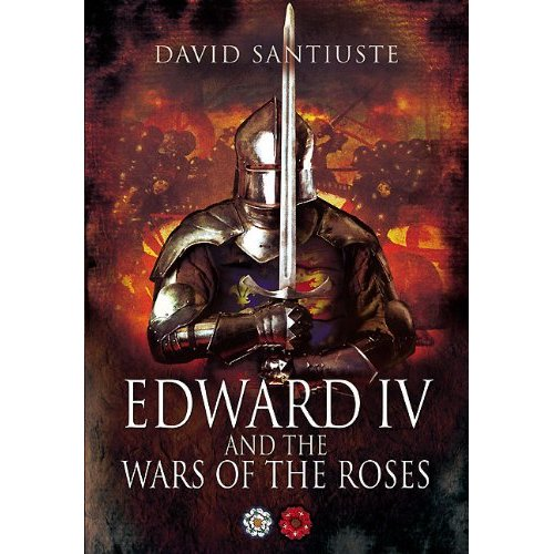 Edward IV and the Wars of the Roses
