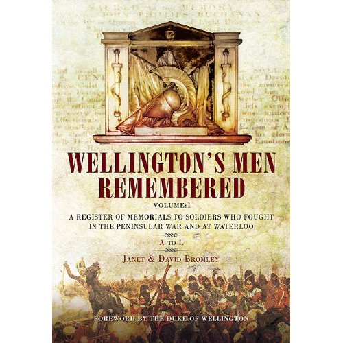 Wellington's Men Remembered, vol.1