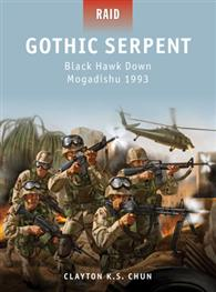 Gothic Serpent – Black Hawk Down Mogadishu 1993