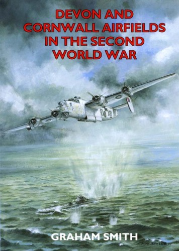 Devon & Cornwall Airfields in the Second World War