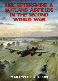Leicestershire & Rutland Airfields in the 2nd World War