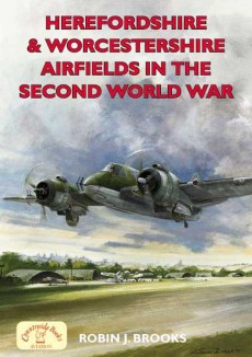 Herefordshire & Worcestershire Airfields in the Second World War