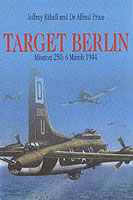Target Berlin - Mission 250: 6 March 1944