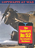 Junkers JU 52: The Luftwaffe's Workhorse