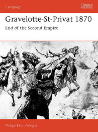 Gravelotte-St-Privat 1870: End of the Second Empire