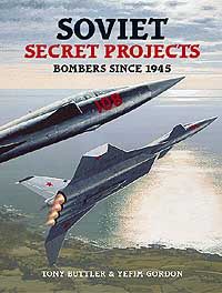 Soviet Secret Projects Vol 1: Bombers Since 1945
