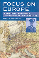 Focus on Europe - A Photo-Reconnaissance Mosquito Pilot at War