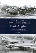 Military Airfields of Britain: East Anglia