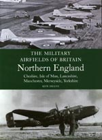 Military Airfields of Britain: Northern England