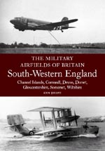 Military Airfields of Britain: South Western