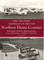 Military Airfields of Britain: Northern Home Counties