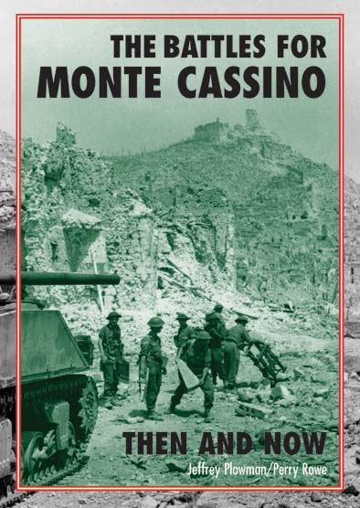 The Battles for Monte Cassino: Then and Now