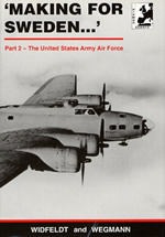 Making For Sweden Part 2 - The United States Army Air Force