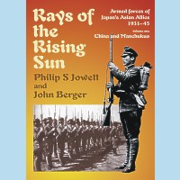 Rays of the Rising Sun: Japan's Asian Allies 1931-45