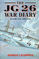 The JG 26 War Diary, volume one: 1939-1942