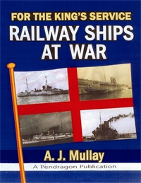 RAILWAY SHIPS AT WAR: For The King's Service