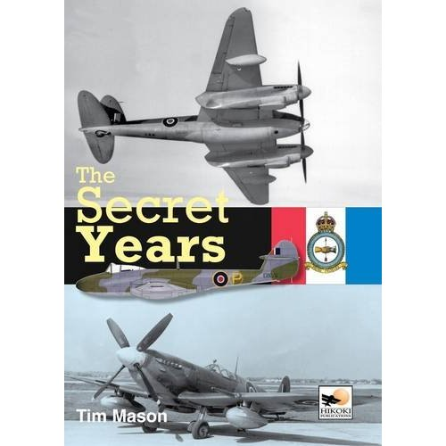 The Secret Years: Flight Testing at Boscombe Down 1939 - 1945