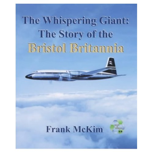 The Whispering Giant: The Story of the Bristol Britannia