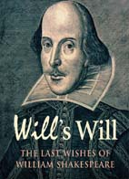 Will's Will: The last wishes of William Shakespeare