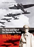 The Rise and Fall of the German Air Force 1933-1945