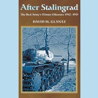 After Stalingrad: The Rad Army's Winter Offensive, 1942-1943