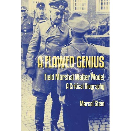 A Flawed Genius: Field Marshal Walter Model