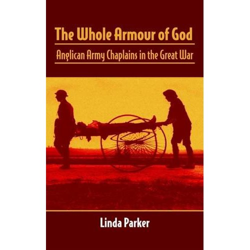 The Whole Armour of God:Anglican Army Chaplains in the Great War