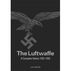 The Luftwaffe: A Complete History, 1933-45