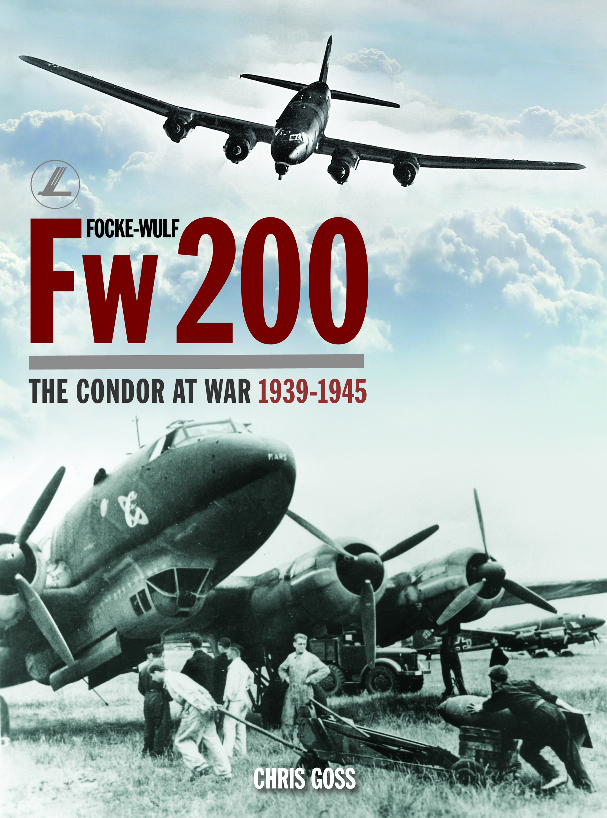 The Focke-Wulf Fw 200: The Condor at War 1939-1945
