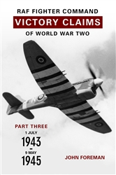 RAF Fighter Command Victory Claims of WW2 Vol.3
