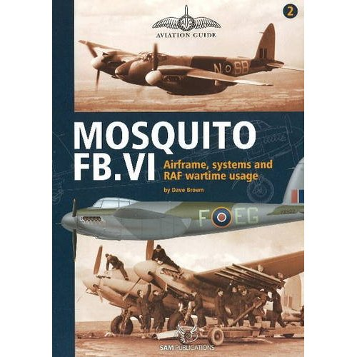Mosquito FB.VI: Airframe, Systems & RAF Wartime Usage