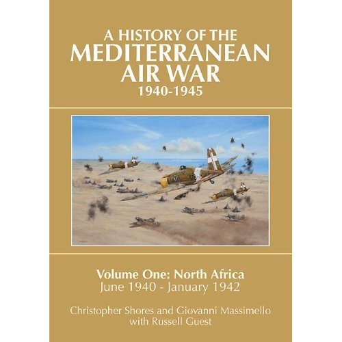 A History of the Mediterranean Air War, 1940-1945, Vol. 1