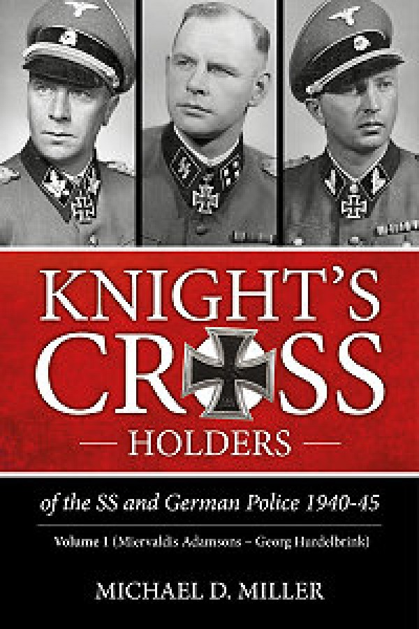 Knight's Cross Holders of the SS and German Police 1940-45 vol.1