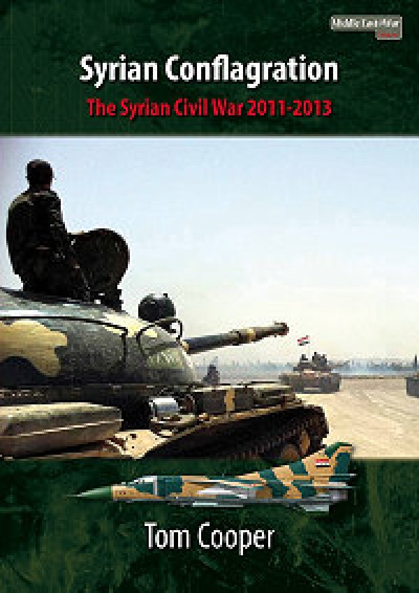MIDDLE EAST@WAR 1: SYRIAN CONFLAGRATION: THE SYRIAN CIVIL WAR