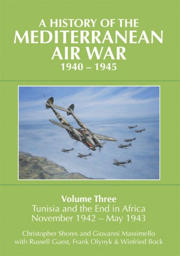 A History of the Mediterranean Air War, 1940-1945, Vol. 3