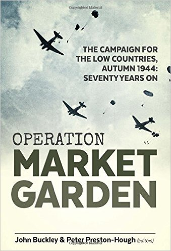 Operation Market Garden: The Campaign for the Low Countries