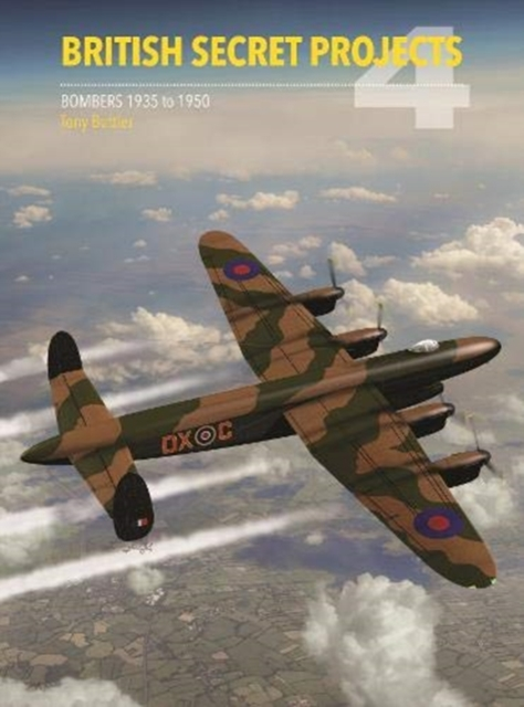 British Secret Projects Volume 4: Bombers 1935-1950