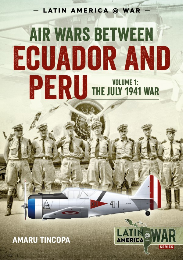 LATIN AMERICA@WAR 12: AIR WARS BETWEEN ECUADOR AND PERU, vol.1