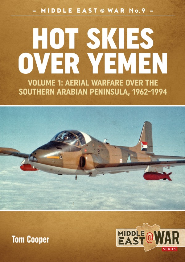 MIDDLE EAST@WAR 11: HOT SKIES OVER YEMEN. VOLUME 1