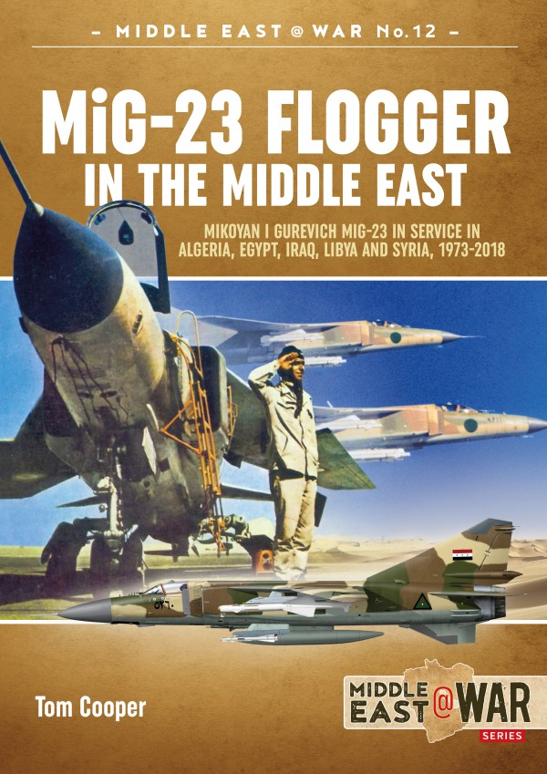 MIDDLE EAST@WAR 12: MiG-23 FLOGGER IN THE MIDDLE EAST