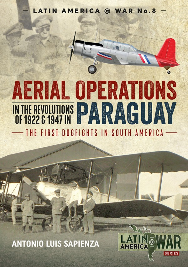LATIN AMERICA@WAR 8: AERIAL OPERATIONS IN THE REVOLUTIONS