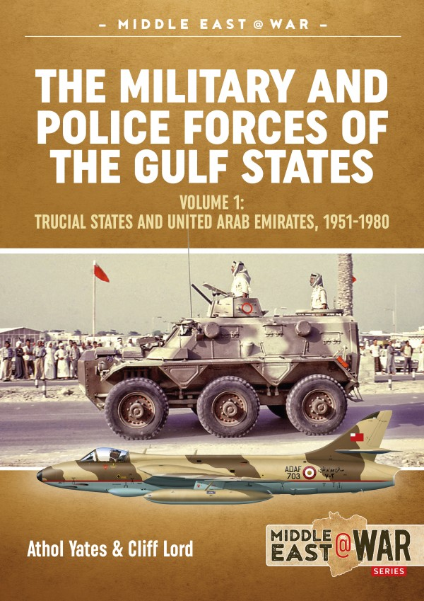 MIDDLE EAST@WAR: THE MILITARY AND POLICE FORCES OF THE GULF v.1